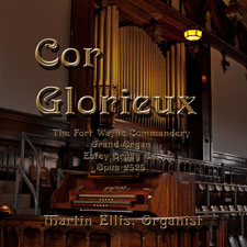 """Cor Glorieux""  The Fort Wayne Commandery Grand Organ"